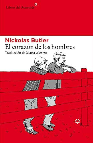 El corazón de los hombres (LIBROS DEL ASTEROIDE) por Nickolas Butler