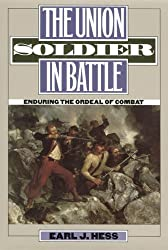 The Union Soldier in Battle: Enduring the Ordeal of Combat by Earl J. Hess (1997-04-02)