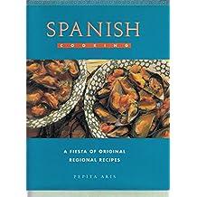 Spanish Cooking: A Fiesta of Original Regional Recipes