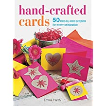 Hand-Crafted Cards: 50 step-by-step projects for every celebration