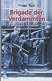Brigade der Verdammten - Warschauer Aufstand 1944 - Franz Taut