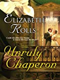 The Unruly Chaperon (English Edition)