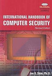 [(International Handbook of Computer Security)] [By (author) Jae K Shim] published on (September, 2008)