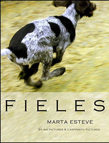 FIELES: Relatos sobre perros (1) por Marta Esteve Garriga