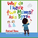 Why do I have two Mums? Asks Byron: All families are SPECIAL...