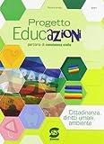 Progetto educazioni. Cittadinanza, diritti umani, ambiente. Per le Scuole superiori
