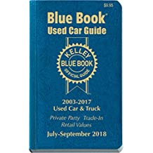 Kelley Blue Book Consumer Guide Used Car Edition: Consumer Edition Jul - Sept 2018