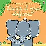Dov'è il mio elefante? Ediz. a colori