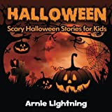 Halloween (Spooky Halloween Stories): Scary Halloween Stories for Kids (Volume 2) by Arnie Lightning (2016-07-24)