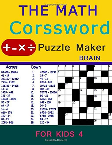 The Math crossword puzzle maker Brain For Kids 4: puzzle the ultimate book featuring a new collection of challenging, adults and kids por charee missale