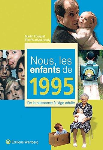 Nous, les enfants de 1995 : De la naisance à l'âge adulte par Martin Fouquet, Elie Fourreau-Hardy