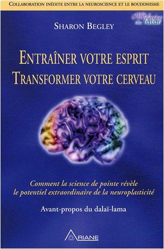 entrainer-votre-esprit-transformer-votre-cerveau-comment-la-science-de-pointe-revele-le-potentiel-ex