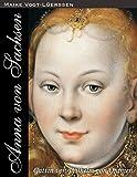 Anna von Sachsen: Gattin von Wilhelm von Oranien