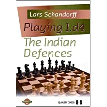 Playing 1.D4 The Indian Defences (Grandmaster Guides)
