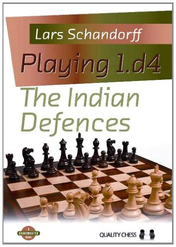 PLAYING 1.D4 INDIAN DEFENCE (Grandmaster Guides) por L SCHANDORFF