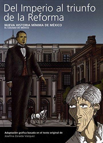 Del Imperio al triunfo de la Reforma: Nueva historia mínima de México