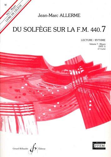 Du Solfege Sur la F.M. 440.7 - Lecture/Rythme - Eleve - Livre Seul par Allerme Jean-Marc
