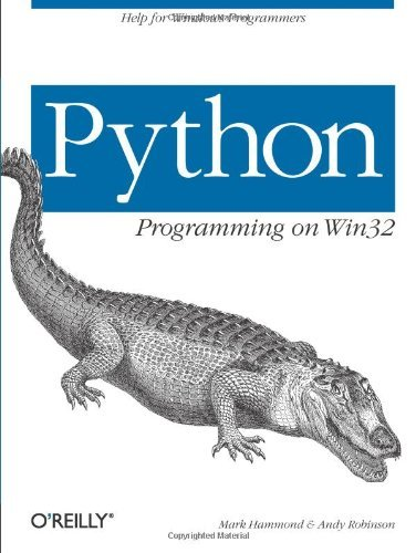 Python Programming On Win32: Help for Windows Programmers by Mark Hammond (3-Feb-2000) Paperback