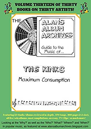 The Alan's Album Archives Guide To The Music Of   The Kinks : 'Maximum  Consumption'
