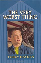 The Very Worst Thing by Torey Hayden (2003-05-27)