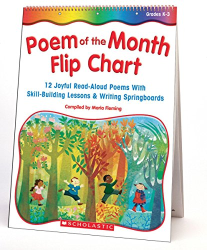 Poem of the Month Flip Chart: 12 Joyful Read-Aloud Poems with Skill-Building Lessons and Writing Springboards