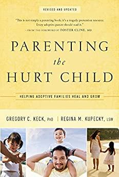 Parenting the Hurt Child: Helping Adoptive Families Heal and Grow (English Edition) von [Keck, Gregory, Kupecky, Regina]