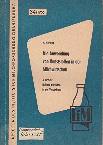 Die Anwendung von Kunststoffen in der Milchwirtschaft, Bericht 4. Reifung der Käse in der Verpackung