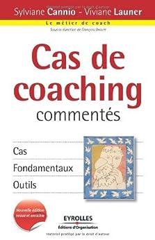 Cas de coaching commentés par [Cannio, Sylviane, Launer, Viviane, Delivré, François]