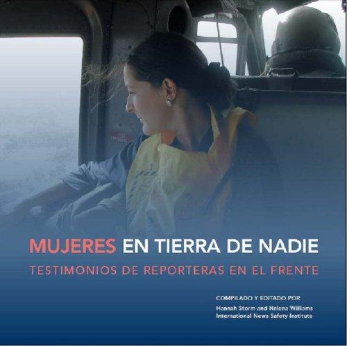 Mujeres en Tierra de Nadie: Testimonios de Reporteras en el Frente