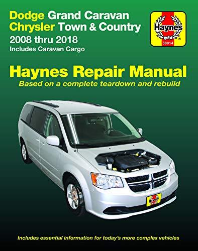 Dodge Grand Caravan & Chrysler Town & Country Haynes Repair Manual: 2008 Thru 2018 Includes Caravan Cargo (Hayne\'s Automotive Repair Manual)