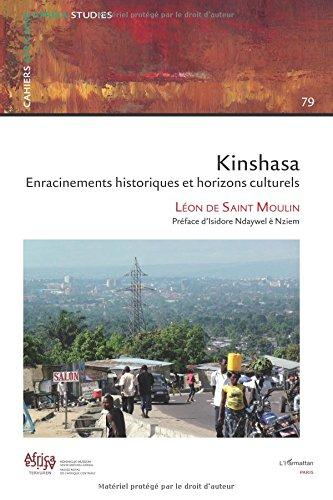 Kinshasa Enracinements Historiques et Horizons Culturels