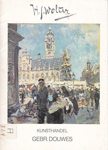 Hendrik Jan Wolter 1873-1952. Werken door de Hollandse Impressionist