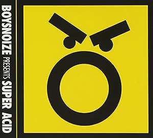 Boys Noize Presents Super Acid