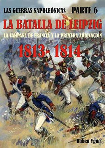 [EPUB] La batalla de leipzig: 1813- 1814 (las guerras napoleónicas dia a dia nº 6)