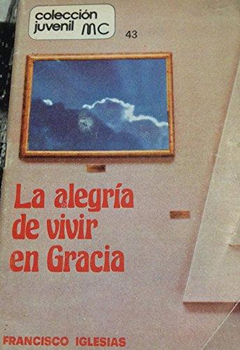 Alegría de vivir en gracia (Juvenil MC) por Francisco Iglesias