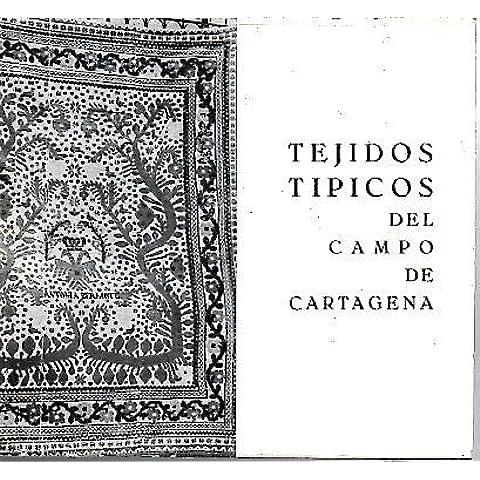 TEJIDOS TIPICOS DEL CAMPO DE CARTAGENA. MUSEO ARQUEOLOGICO MUNICIPAL DE CARTAGENA. 20-29 MARZO 1970.