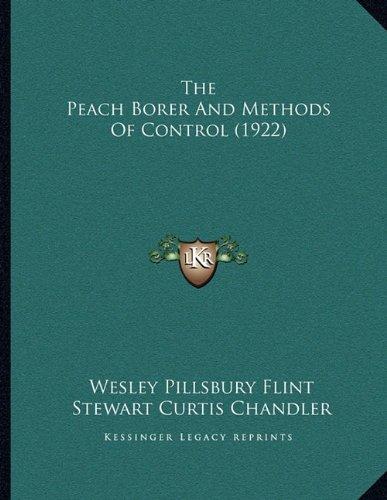 The Peach Borer and Methods of Control (1922) (Peach Borer)