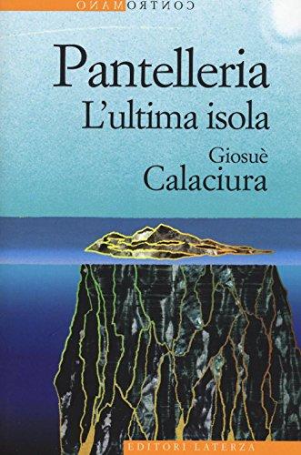 Pantelleria. L'ultima isola
