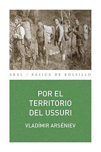 Por el territorio del Ussuri (Básica de Bolsillo - Serie Clásicos de la literatura eslava) por Vladímir Arséniev