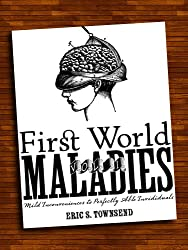 Humor Books: First World Maladies Vol. 1 (Mild Inconveniences to Perfectly Able Individuals) (Go Booklets) (English Edition)