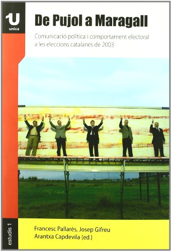 De Pujol a Maragall : comunicació política i comportament electoral a les eleccions catalanes de 2003