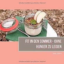 Fit in den Sommer: Ohne Hunger zu leiden