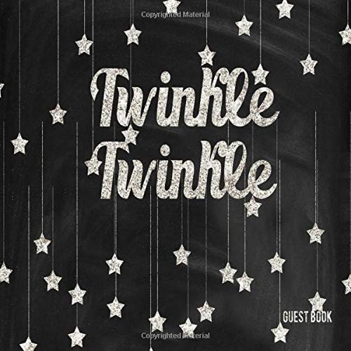 Twinkle Twinkle Guest Book: Silver And Black Welcome Baby Shower Celbration, Guest Sign In Message Log, Keepsake Memory Book For Family and Friends To ... Paperback (Fabulous Collections, Band 22)