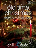 Old Time Christmas Relaxing Holiday Video [OV]
