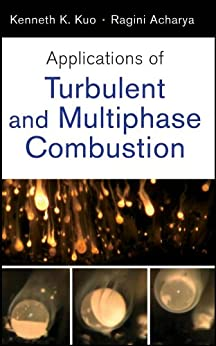 Fundamentals of Turbulent and Multiphase Combustion - Kenneth-K Kuo,Ragini Acharya