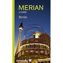 MERIAN erzählt Berlin