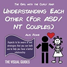 Asperger's Syndrome: Understanding Each Other (For ASD/NT Couples): by the girl with the curly hair: Volume 6 (The Visual Guides)