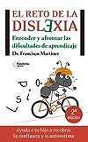 El reto de la dislexia: Entender y afontar las dificultades de aprendizaje (Actual)