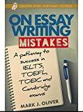 On Essay Writing Mistakes: A Pathway to Success in IELTS, TOEFL, TOEIC and Cambridge Exams
