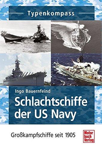 typenkompass-schlachtschiffe-der-us-navy-grosskampfschiffe-seit-1895